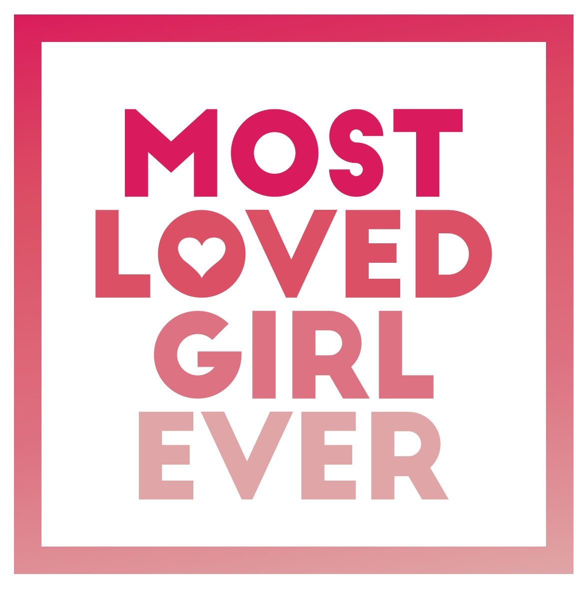 Most Loved Girl Ever